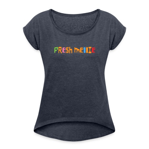 Fresh Mellie - Women's Roll Cuff T-Shirt