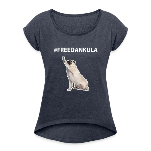 Free Count Dankula Tee - Women's Roll Cuff T-Shirt