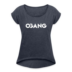 OGANG Merch - Women's Roll Cuff T-Shirt