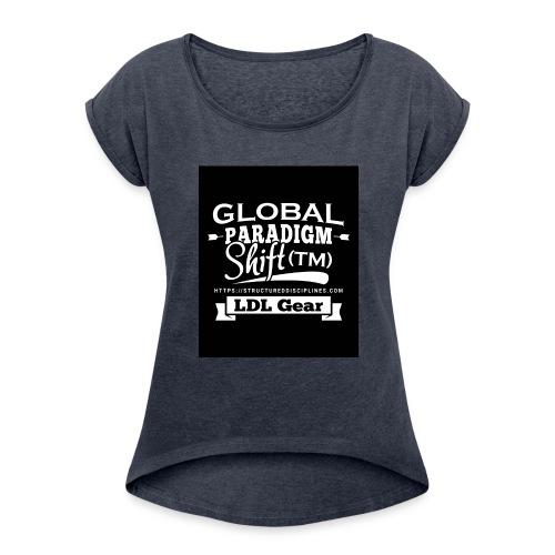 Global Paradigm Shift - Women's Roll Cuff T-Shirt