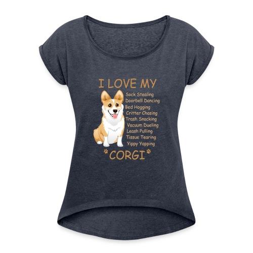 I Love My Corgi - Women's Roll Cuff T-Shirt