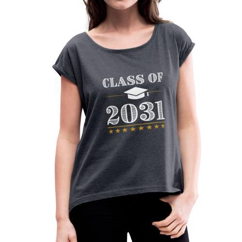 Class of 2031 T-Shirt Grow With Me - Women's Roll Cuff T-Shirt