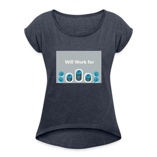 Will_work_for_buttons - Women's Roll Cuff T-Shirt