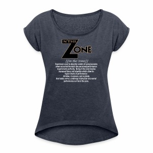 in the zone definition 2 - Women's Roll Cuff T-Shirt