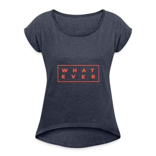 Who cares? - Women's Roll Cuff T-Shirt