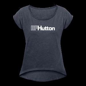 EF Hutton - Women's Roll Cuff T-Shirt