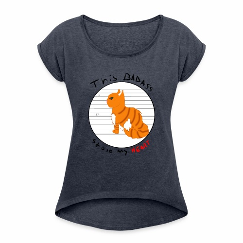 Badass kitty - Women's Roll Cuff T-Shirt