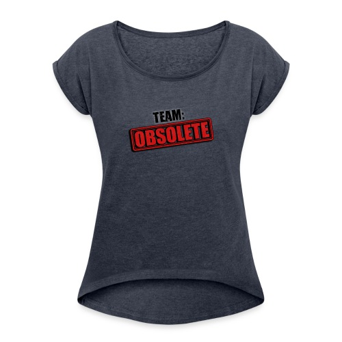 team obsolete trans - Women's Roll Cuff T-Shirt