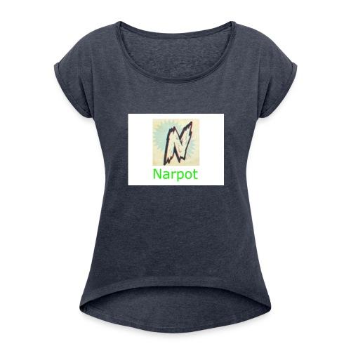 Narpot's shirts - Women's Roll Cuff T-Shirt