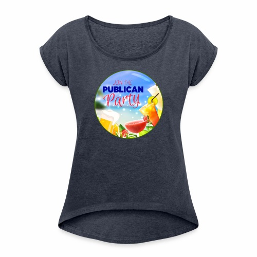 Join the Publican Party - Women's Roll Cuff T-Shirt