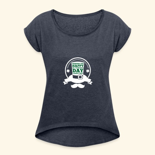 patrick day - Women's Roll Cuff T-Shirt