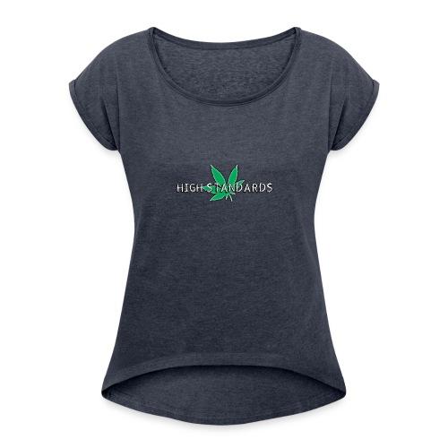 High Standards - Women's Roll Cuff T-Shirt