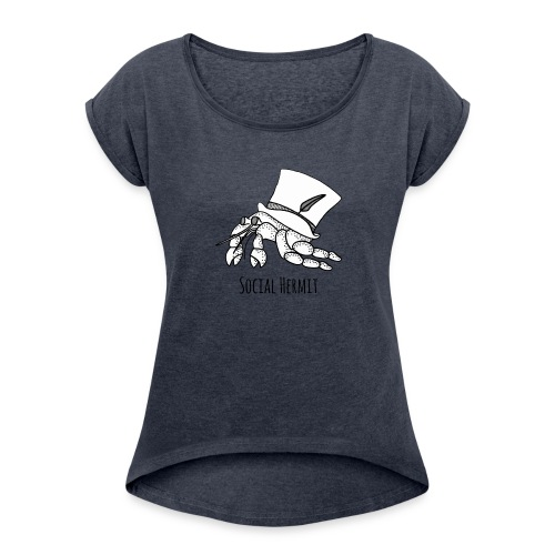 SocialHermit - Women's Roll Cuff T-Shirt