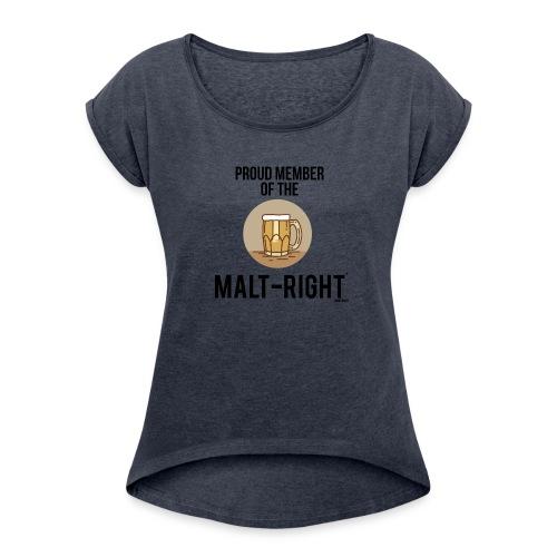 MALT-RIGHT BROWN BACKGROUND - Women's Roll Cuff T-Shirt