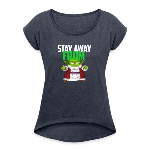 Stay Away From My D! - Women's Roll Cuff T-Shirt