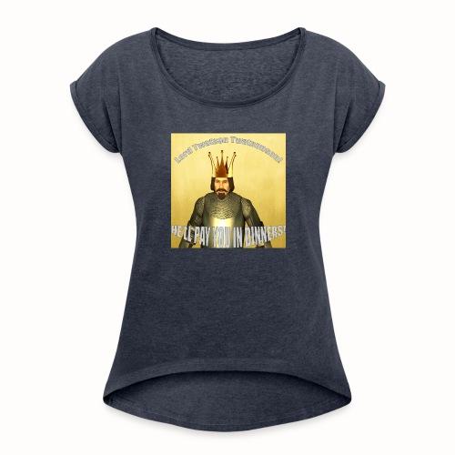 Lord Twatsonson Merch! - Women's Roll Cuff T-Shirt