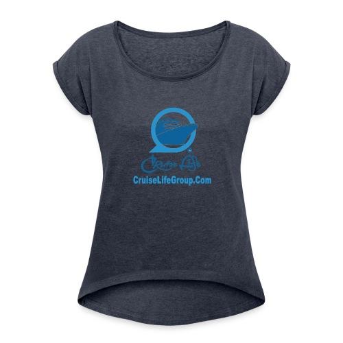 Cruise Life Classic - Women's Roll Cuff T-Shirt