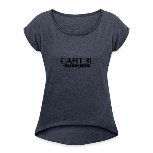 CARTEL BUSINESS - Women's Roll Cuff T-Shirt