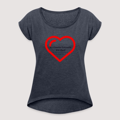 Committed relationship - Women's Roll Cuff T-Shirt