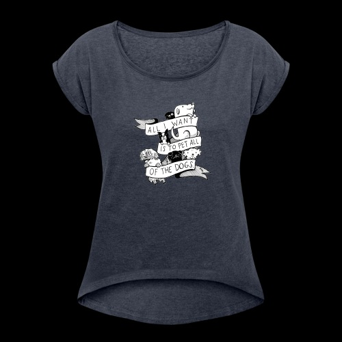 DOGS - Women's Roll Cuff T-Shirt