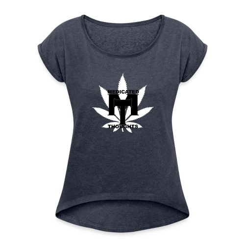MEDICATED THOUGHTS - Women's Roll Cuff T-Shirt