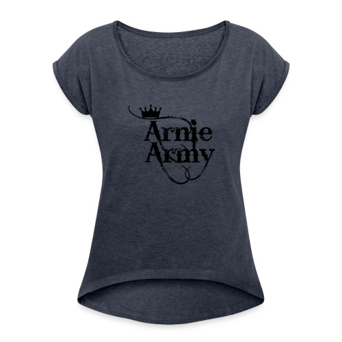 Arnie Army - Women's Roll Cuff T-Shirt