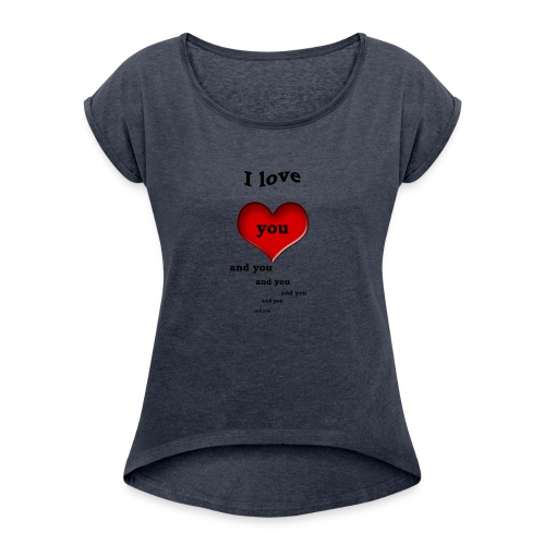 Valentin Love - Women's Roll Cuff T-Shirt
