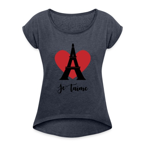 Je'taime Paris - Women's Roll Cuff T-Shirt