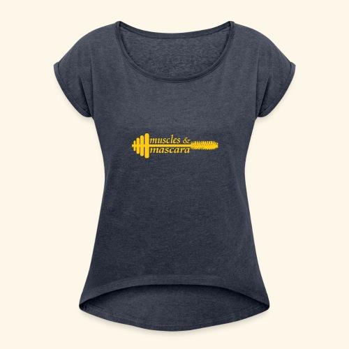 Muscles & Mascara - Women's Roll Cuff T-Shirt