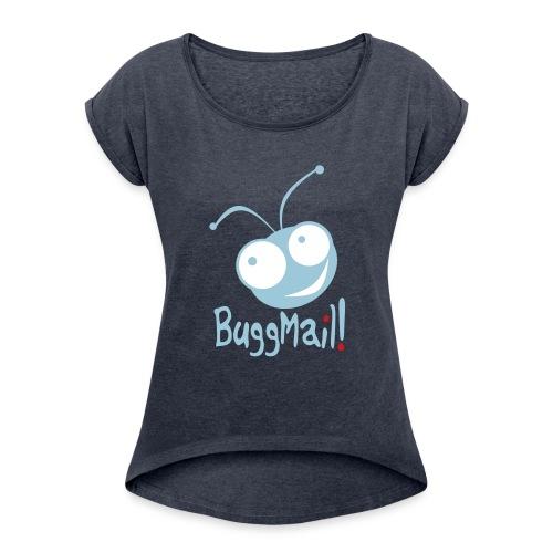 BuggMail! - Women's Roll Cuff T-Shirt