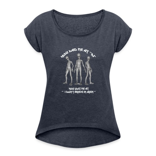 Alien T shirt and Apparel Limited Edition ! - Women's Roll Cuff T-Shirt