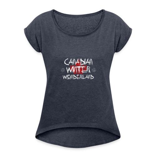 Canadian Winter Wonderland - Women's Roll Cuff T-Shirt
