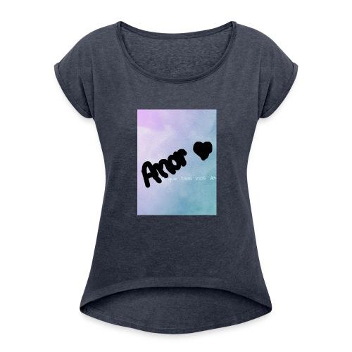 amor - Women's Roll Cuff T-Shirt
