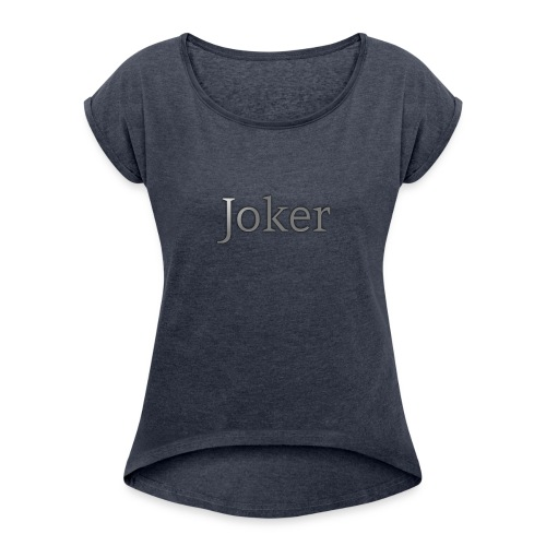 joker Apperal - Women's Roll Cuff T-Shirt