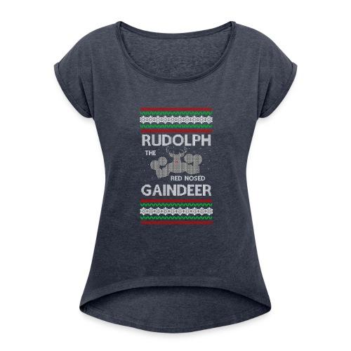 Rudolph the Gaindeer - Women's Roll Cuff T-Shirt