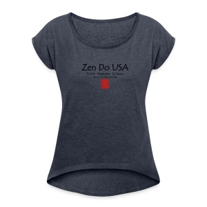 Zen Do USA - Women's Roll Cuff T-Shirt