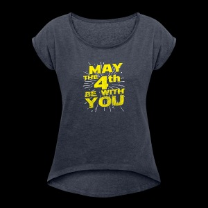 May The 4th Be With You Distressed - Women's Roll Cuff T-Shirt