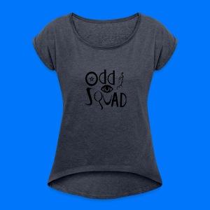 odd gear - Women's Roll Cuff T-Shirt
