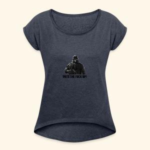 mute the fuck up - Women's Roll Cuff T-Shirt