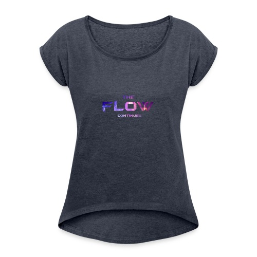 The Flow Continues Merchandise - Women's Roll Cuff T-Shirt