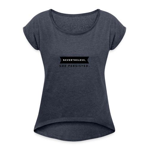Nevertheless - Women's Roll Cuff T-Shirt