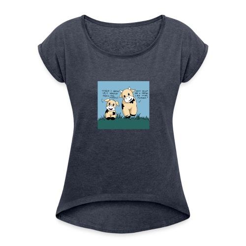 cow tales - Women's Roll Cuff T-Shirt
