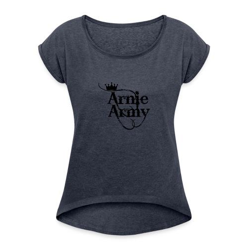 Arnie Army - Women's Roll Cuff T-Shirt