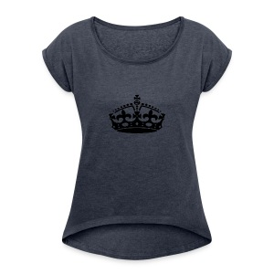 KEEP CALM CROWN - Women's Roll Cuff T-Shirt