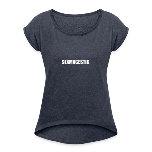 SEXMAGESTIC OFFICIAL - Women's Roll Cuff T-Shirt