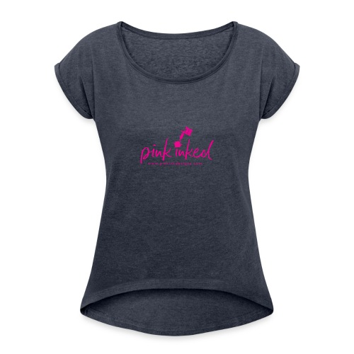 Pink_Inked - Women's Roll Cuff T-Shirt