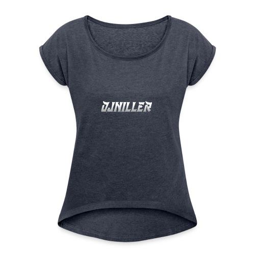 DjNiller - Women's Roll Cuff T-Shirt