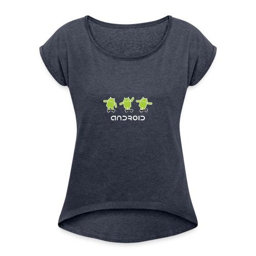 android logo T shirt - Women's Roll Cuff T-Shirt