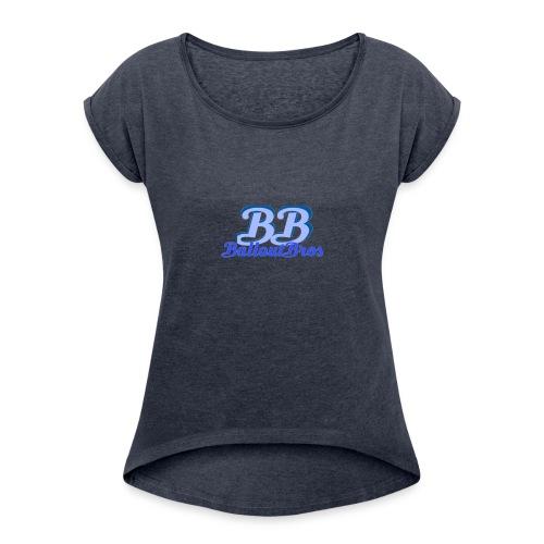Ballout Bros Design - Women's Roll Cuff T-Shirt