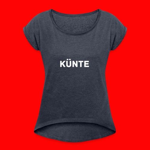 künte side - Women's Roll Cuff T-Shirt